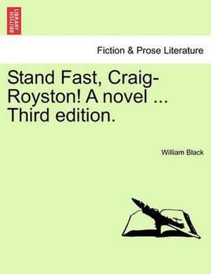 Stand Fast, Craig-Royston! a Novel ... Third Edition.