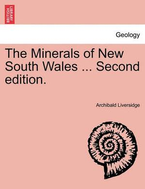 The Minerals of New South Wales ... Second Edition.
