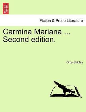Carmina Mariana ... Second Edition.