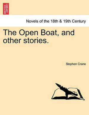 The Open Boat, and Other Stories.