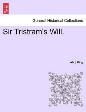 Sir Tristram's Will.