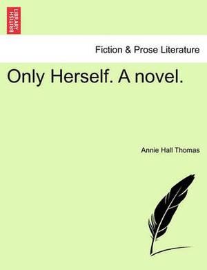 Only Herself. a Novel.