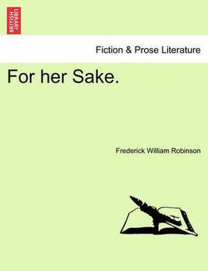 For Her Sake.
