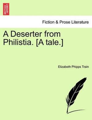 A Deserter from Philistia. [A Tale.]