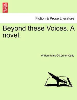 Beyond These Voices. a Novel.