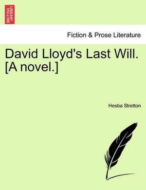 David Lloyd's Last Will. [A Novel.]