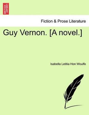Guy Vernon. [A Novel.]