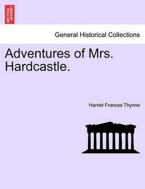 Adventures of Mrs. Hardcastle.