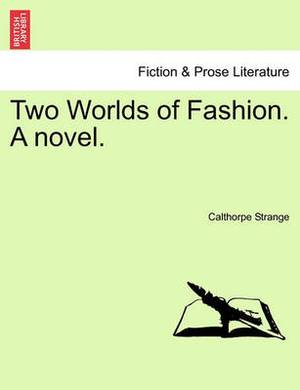 Two Worlds of Fashion. a Novel.