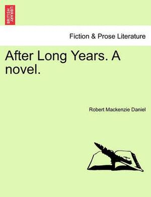 After Long Years. a Novel.