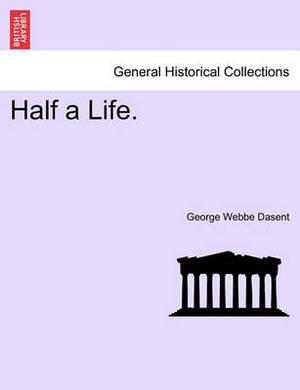 Half a Life.