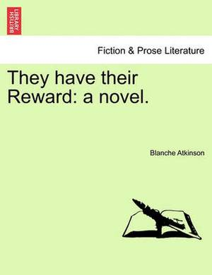 They Have Their Reward: A Novel.