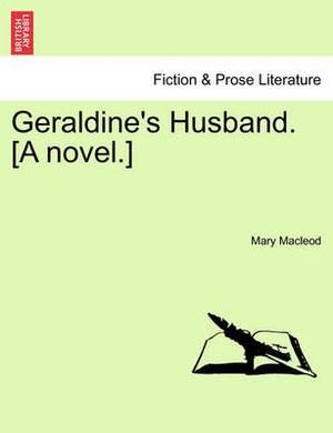 Geraldine's Husband. [A Novel.]
