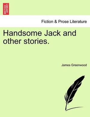 Handsome Jack and Other Stories.