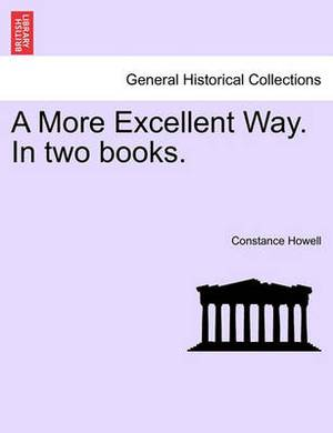 A More Excellent Way. in Two Books.