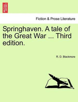 Springhaven. a Tale of the Great War ... Third Edition.