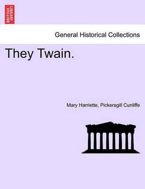 They Twain.