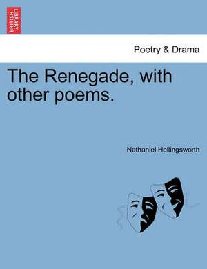 The Renegade, with Other Poems.