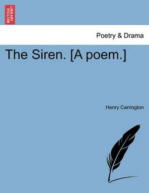 The Siren. [A Poem.]
