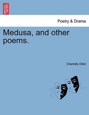 Medusa, and Other Poems.