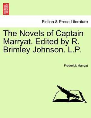 The Novels of Captain Marryat. Edited by R. Brimley Johnson. L.P. Volume Third
