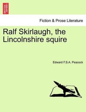 Ralf Skirlaugh, the Lincolnshire Squire Vol. II.