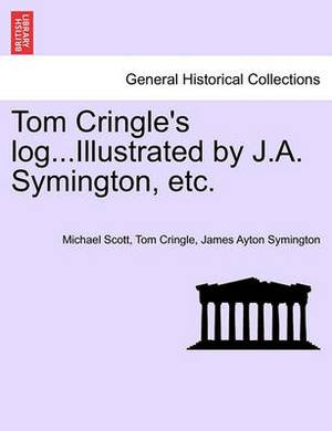 Tom Cringle's Log...Illustrated by J.A. Symington, Etc.