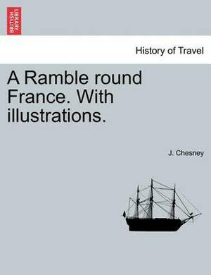 A Ramble Round France. with Illustrations.