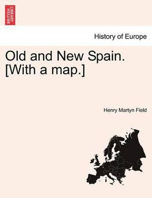 Old and New Spain. [With a Map.]