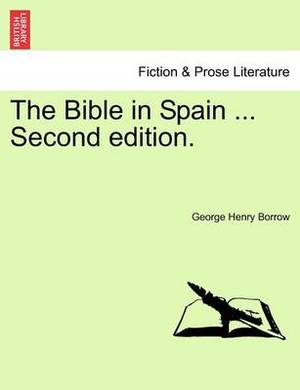 The Bible in Spain ... Second Edition. Vol.I