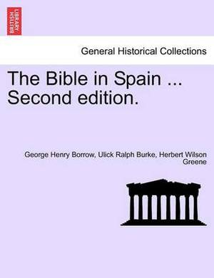 The Bible in Spain ...Vol. II. Second Edition.