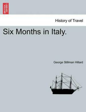 Six Months in Italy. Fifth Edition.