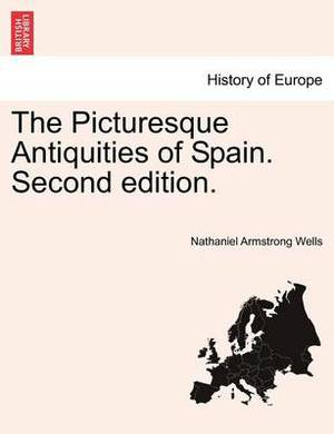 The Picturesque Antiquities of Spain. Second Edition.