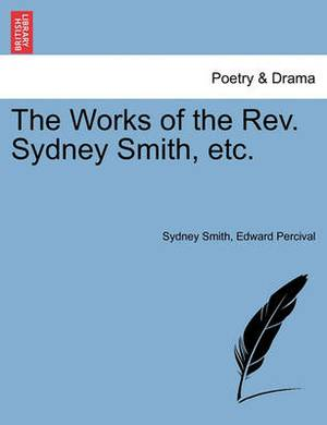 The Works of the REV. Sydney Smith, Etc.