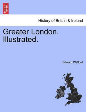Greater London. Illustrated.