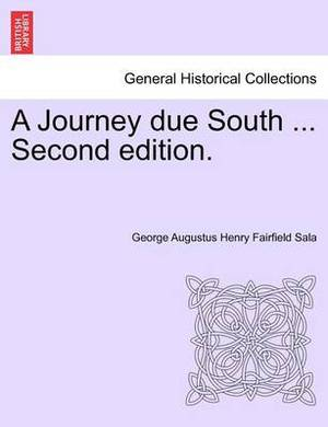 A Journey Due South ... Second Edition.
