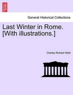 Last Winter in Rome. [With Illustrations.]
