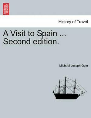 A Visit to Spain ... Second Edition.