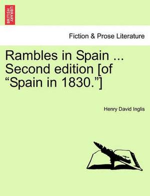 Rambles in Spain ... Second Edition [Of  Spain in 1830. ]