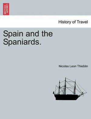 Spain and the Spaniards. Vol. I