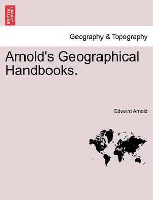 Arnold's Geographical Handbooks. Book VII.