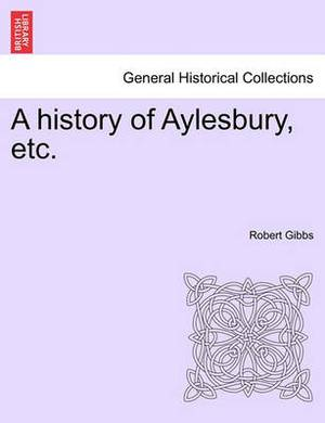 A History of Aylesbury, Etc.