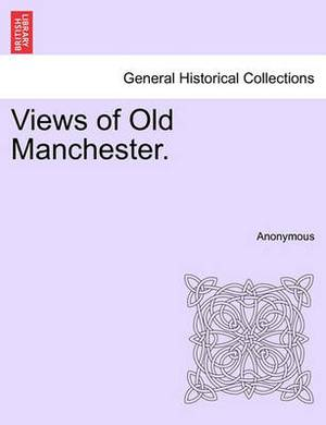 Views of Old Manchester.