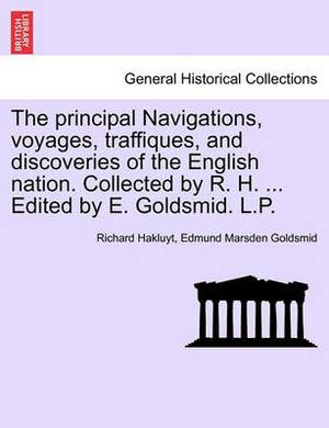 The Principal Navigations, Voyages, Traffiques, and Discoveries of the English Nation. Collected by R. H. and Edited by E. Goldsmid. Asia, Part I, Vol. VIII.