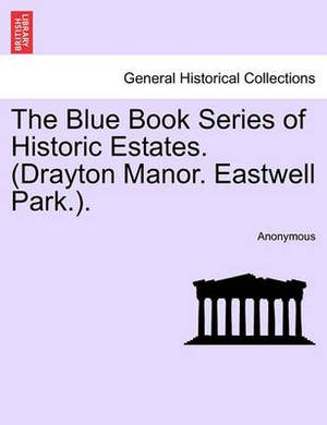 The Blue Book Series of Historic Estates. (Drayton Manor. Eastwell Park.).