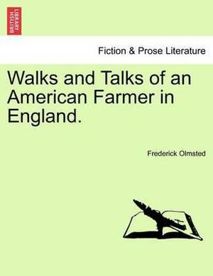 Walks and Talks of an American Farmer in England.