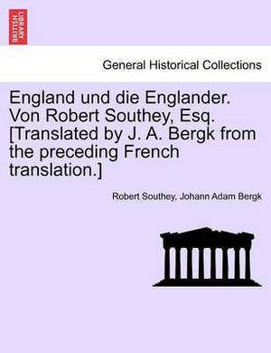 England Und Die Englander. Von Robert Southey, Esq. [Translated by J. A. Bergk from the Preceding French Translation.]