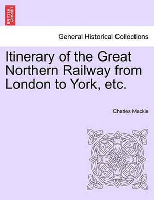 Itinerary of the Great Northern Railway from London to York, Etc.