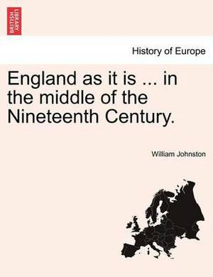England as It Is ... in the Middle of the Nineteenth Century. Vol. II.