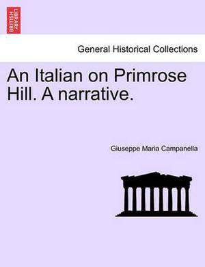 An Italian on Primrose Hill. a Narrative.